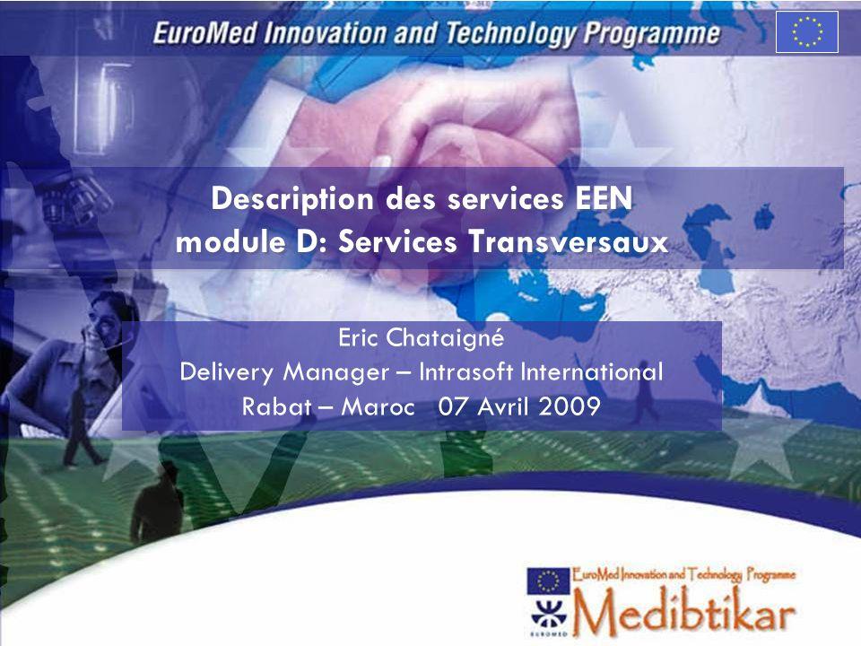 M EEN Maroc – Services module D Objective long terme module D Au-delà des services spécifiques proposés à ses client, lEEN Maroc peut/doit jouer un role dans lévolution du réseau et être intégré dans les politiques de linnovation du Maroc.