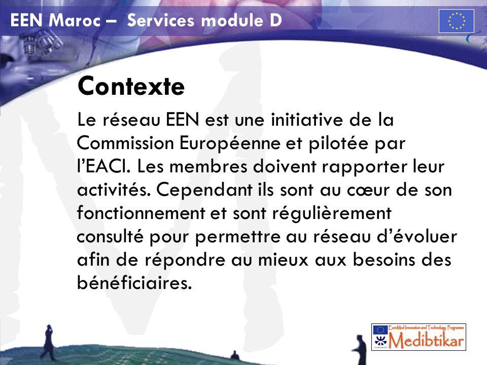 M EEN Maroc – Services module D Contexte Le réseau EEN est une initiative de la Commission Européenne et pilotée par lEACI.