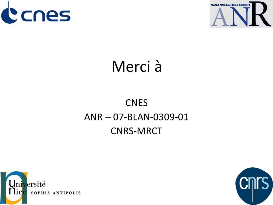 14 Merci à CNES ANR – 07-BLAN-0309-01 CNRS-MRCT