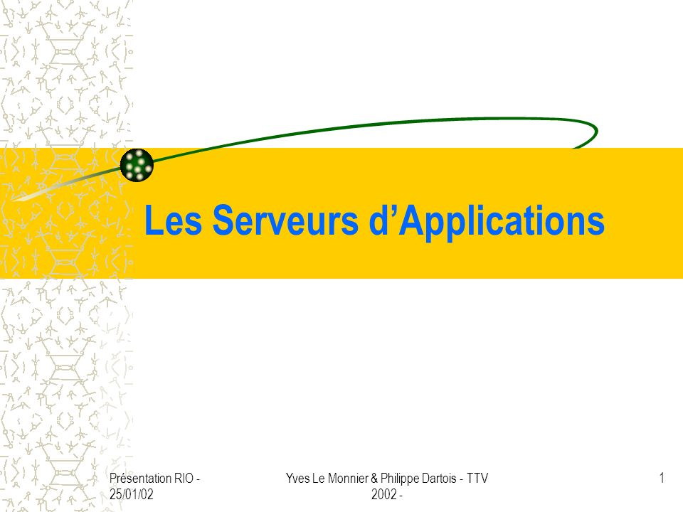 Présentation RIO - 25/01/02 Yves Le Monnier & Philippe Dartois - TTV 2002 - 2 1.