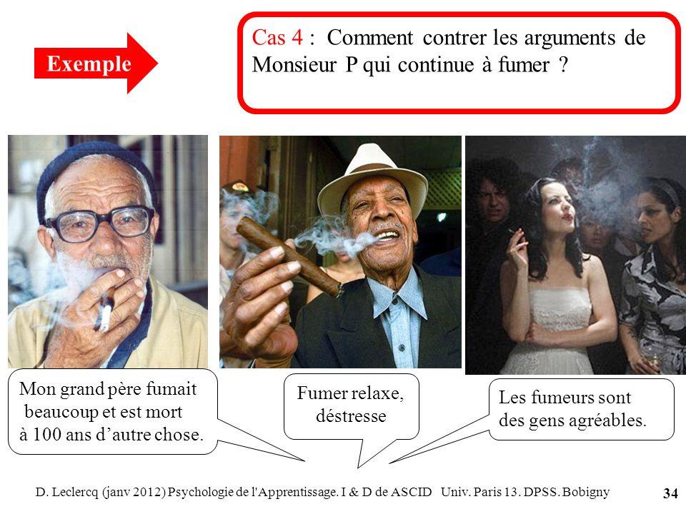 D. Leclercq (janv 2012) Psychologie de l'Apprentissage. I & D de ASCID Univ. Paris 13. DPSS. Bobigny 34 Cas 4 : Comment contrer les arguments de Monsi