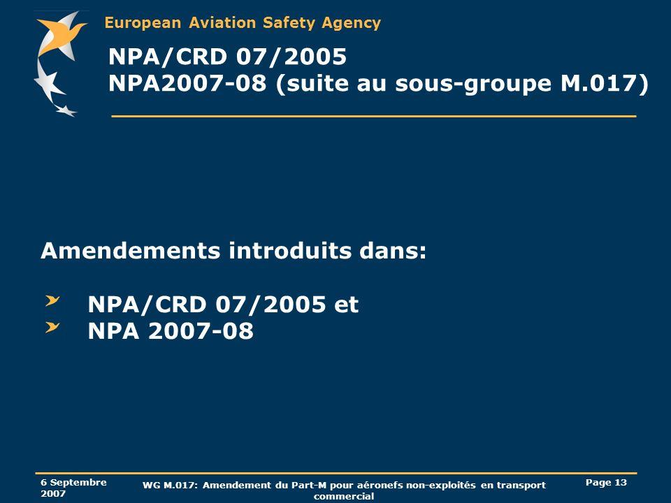European Aviation Safety Agency 6 Septembre 2007 WG M.017: Amendement du Part-M pour aéronefs non-exploités en transport commercial Page 13 NPA/CRD 07
