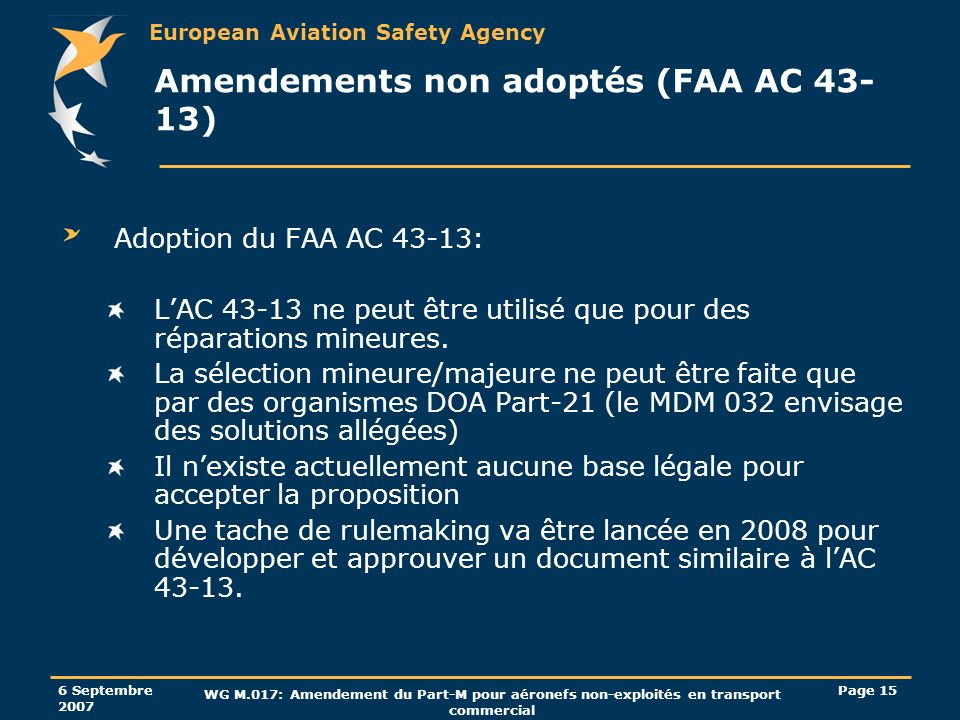 European Aviation Safety Agency 6 Septembre 2007 WG M.017: Amendement du Part-M pour aéronefs non-exploités en transport commercial Page 15 Amendement