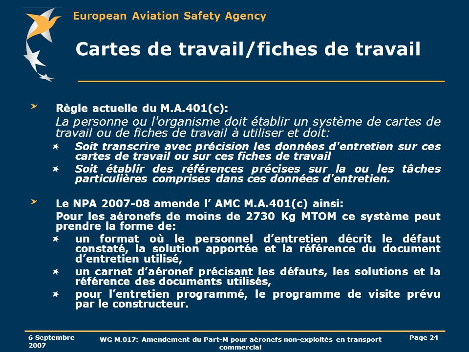 European Aviation Safety Agency 6 Septembre 2007 WG M.017: Amendement du Part-M pour aéronefs non-exploités en transport commercial Page 24 Cartes de