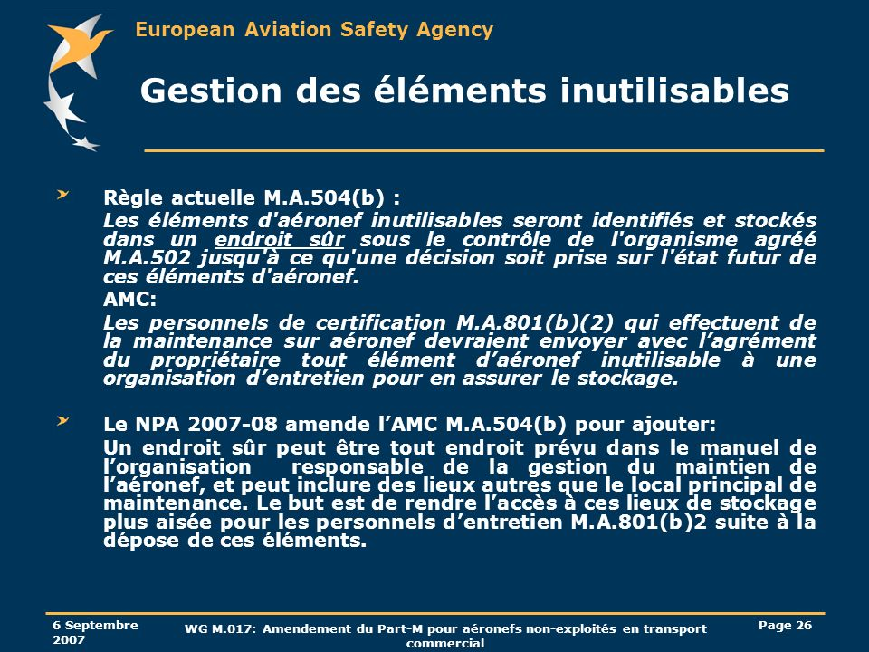 European Aviation Safety Agency 6 Septembre 2007 WG M.017: Amendement du Part-M pour aéronefs non-exploités en transport commercial Page 26 Gestion de