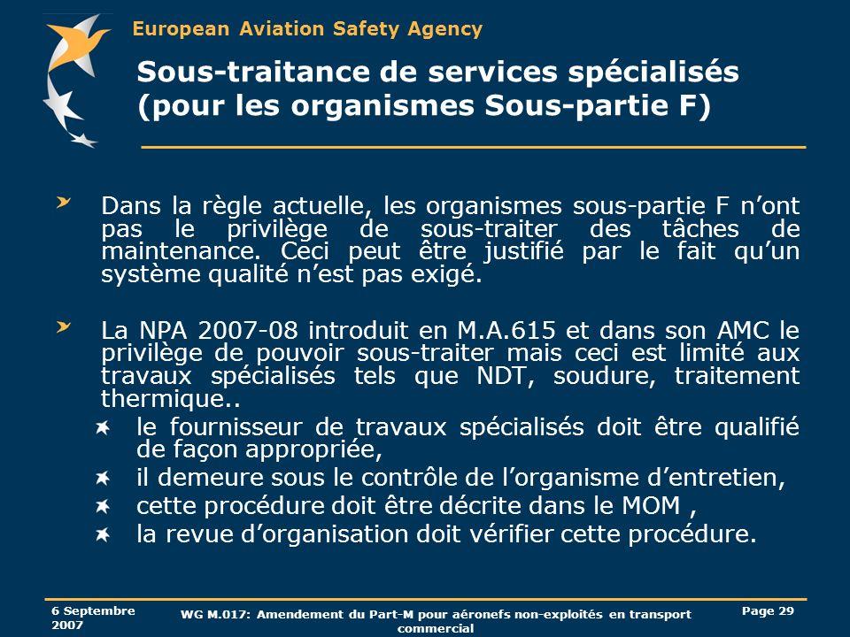 European Aviation Safety Agency 6 Septembre 2007 WG M.017: Amendement du Part-M pour aéronefs non-exploités en transport commercial Page 29 Sous-trait