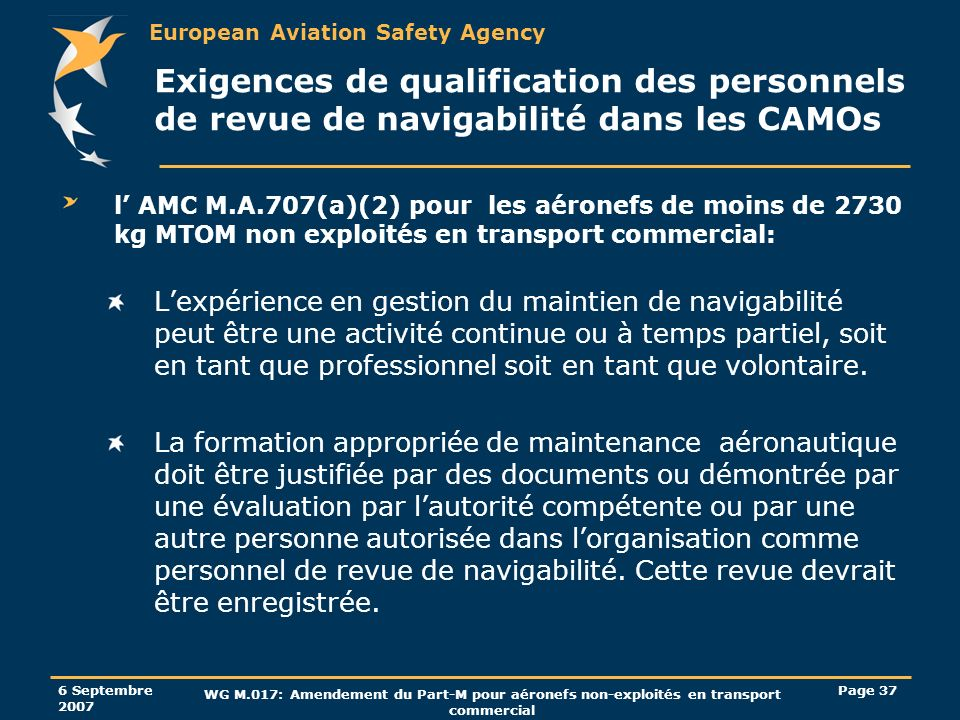 European Aviation Safety Agency 6 Septembre 2007 WG M.017: Amendement du Part-M pour aéronefs non-exploités en transport commercial Page 37 Exigences