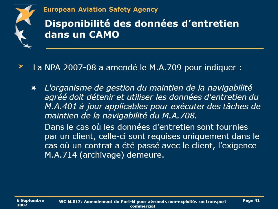 European Aviation Safety Agency 6 Septembre 2007 WG M.017: Amendement du Part-M pour aéronefs non-exploités en transport commercial Page 41 Disponibil
