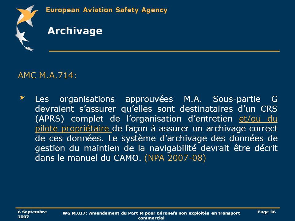European Aviation Safety Agency 6 Septembre 2007 WG M.017: Amendement du Part-M pour aéronefs non-exploités en transport commercial Page 46 Archivage