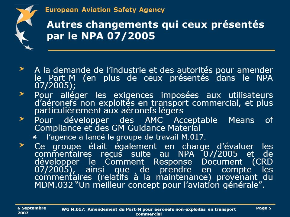 European Aviation Safety Agency 6 Septembre 2007 WG M.017: Amendement du Part-M pour aéronefs non-exploités en transport commercial Page 5 Autres chan