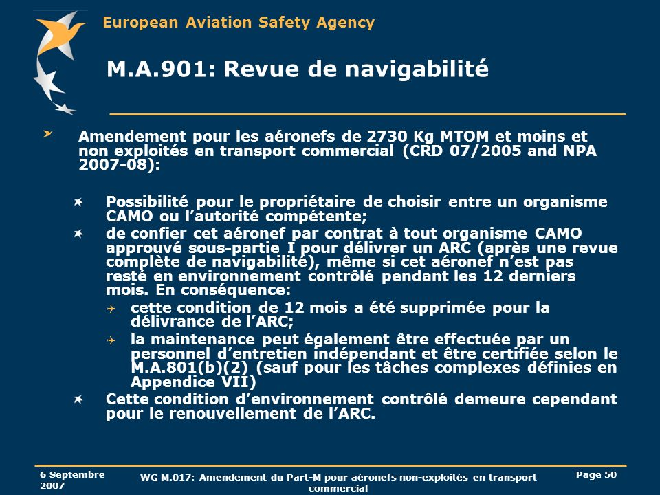 European Aviation Safety Agency 6 Septembre 2007 WG M.017: Amendement du Part-M pour aéronefs non-exploités en transport commercial Page 50 M.A.901: R