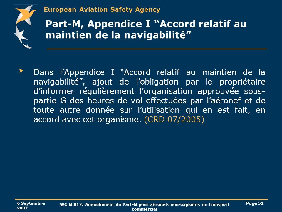 European Aviation Safety Agency 6 Septembre 2007 WG M.017: Amendement du Part-M pour aéronefs non-exploités en transport commercial Page 51 Part-M, Ap
