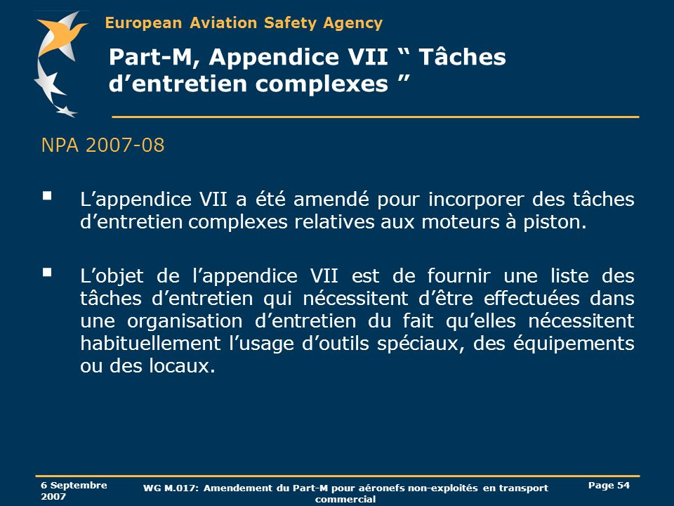 European Aviation Safety Agency 6 Septembre 2007 WG M.017: Amendement du Part-M pour aéronefs non-exploités en transport commercial Page 54 Part-M, Ap