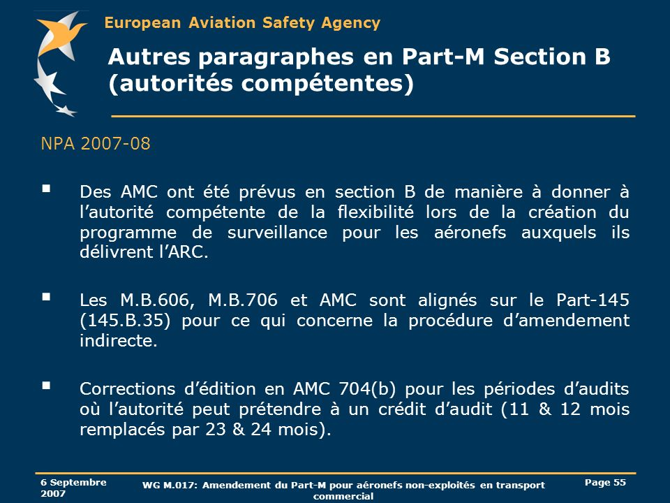 European Aviation Safety Agency 6 Septembre 2007 WG M.017: Amendement du Part-M pour aéronefs non-exploités en transport commercial Page 55 Autres par