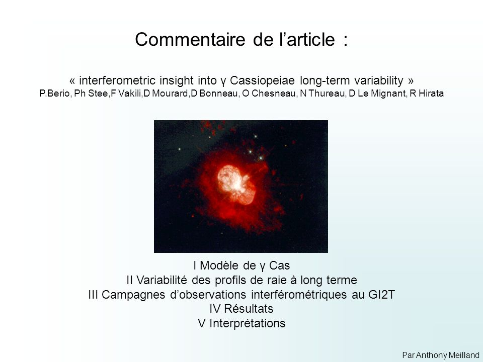 Commentaire de larticle : « interferometric insight into γ Cassiopeiae long-term variability » P.Berio, Ph Stee,F Vakili,D Mourard,D Bonneau, O Chesne