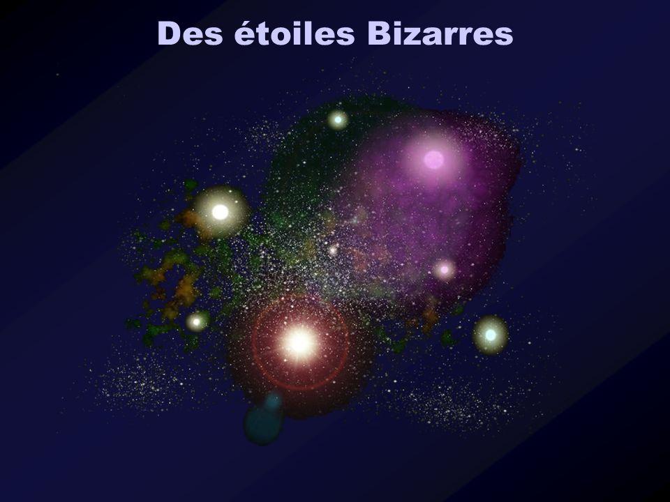 Des étoiles Bizarres