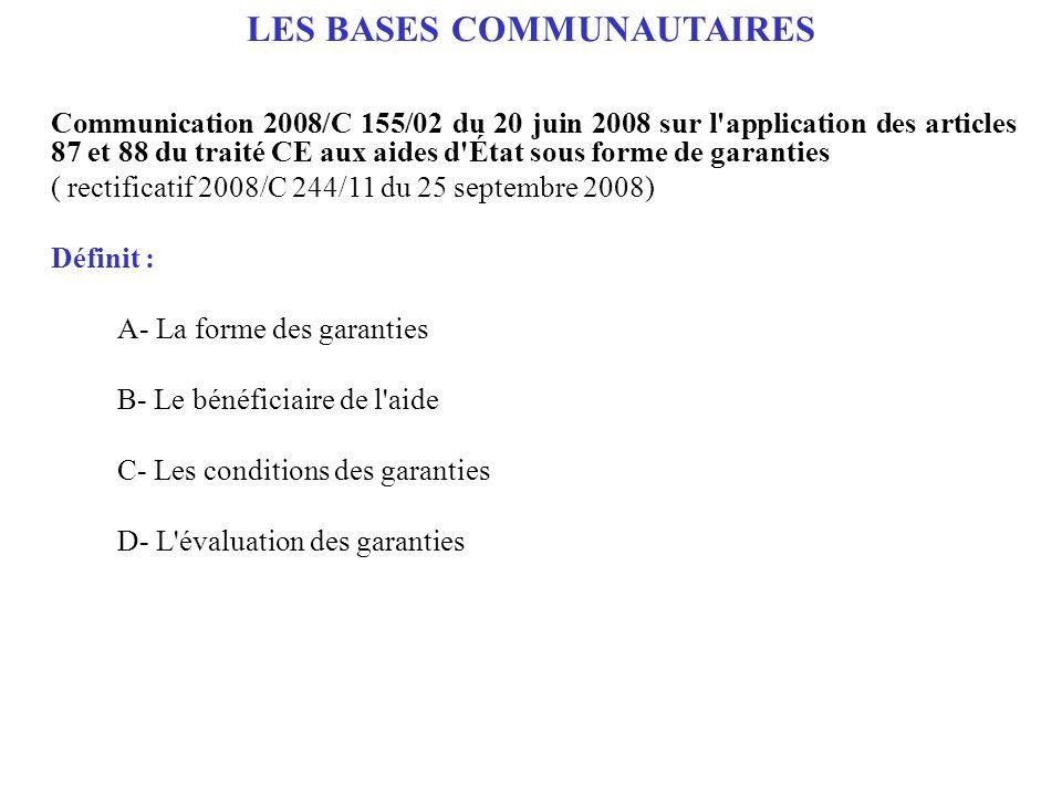 Communication 2008/C 155/02 du 20 juin 2008 sur l'application des articles 87 et 88 du traité CE aux aides d'État sous forme de garanties ( rectificat