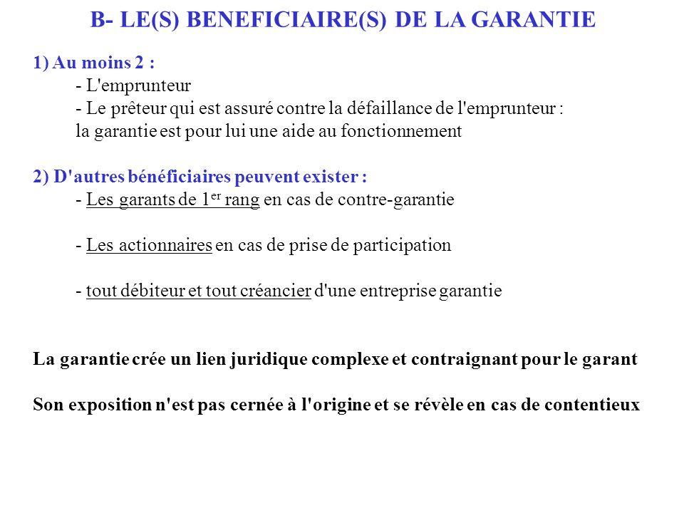 1) Au moins 2 : - L'emprunteur - Le prêteur qui est assuré contre la défaillance de l'emprunteur : la garantie est pour lui une aide au fonctionnement