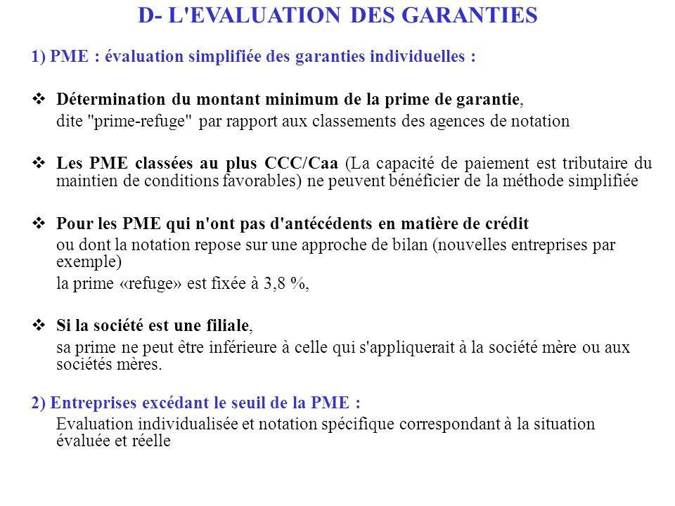 D- L'EVALUATION DES GARANTIES 1) PME : évaluation simplifiée des garanties individuelles : Détermination du montant minimum de la prime de garantie, d