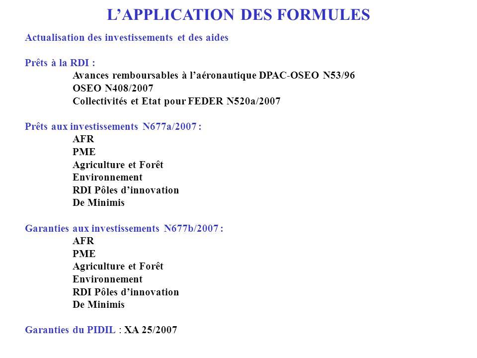 LAPPLICATION DES FORMULES Actualisation des investissements et des aides Prêts à la RDI : Avances remboursables à laéronautique DPAC-OSEO N53/96 OSEO