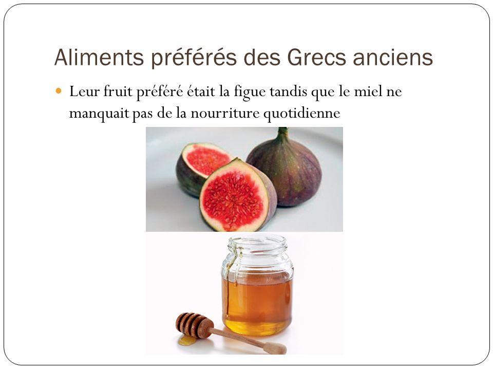 Aliments préférés des Grecs anciens Leur fruit préféré était la figue tandis que le miel ne manquait pas de la nourriture quotidienne