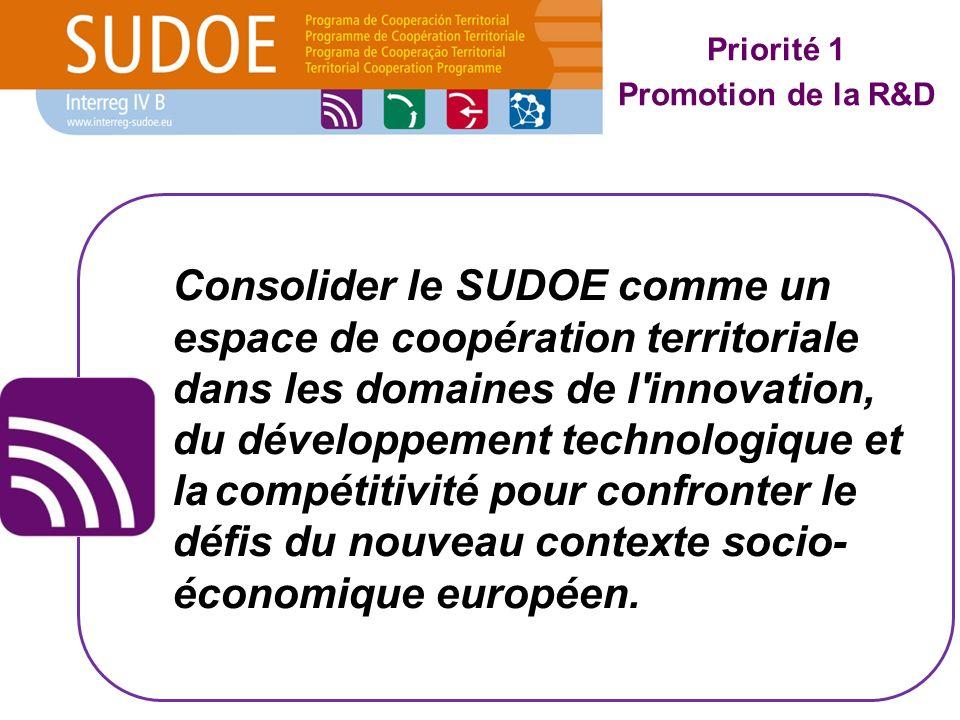 Consolider le SUDOE comme un espace de coopération territoriale dans les domaines de l innovation, du développement technologique et la compétitivité pour confronter le défis du nouveau contexte socio- économique européen.