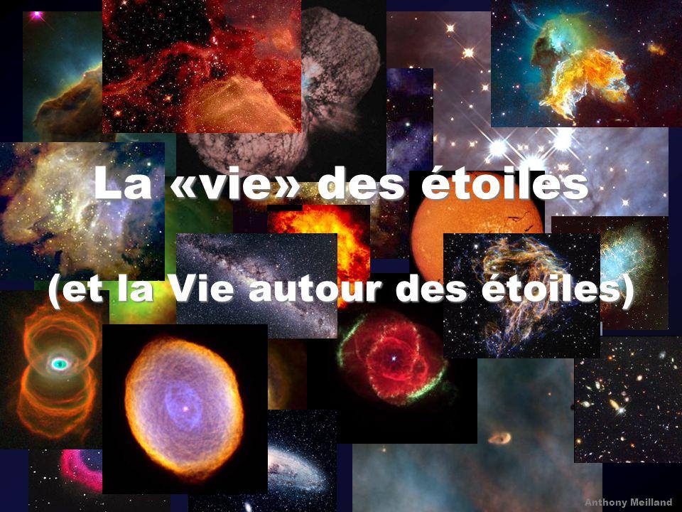 Anthony Meilland La «vie» des étoiles (et la Vie autour des étoiles)