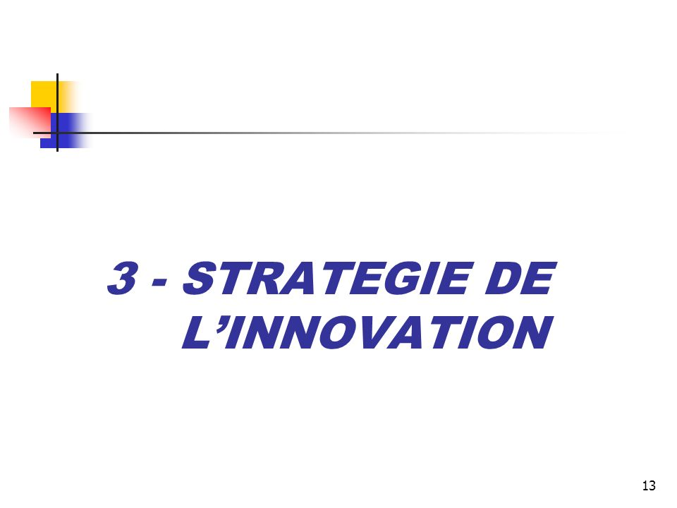 13 3 - STRATEGIE DE LINNOVATION