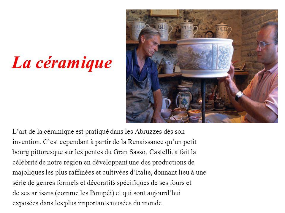 La céramique Lart de la céramique est pratiqué dans les Abruzzes dès son invention. Cest cependant à partir de la Renaissance quun petit bourg pittore