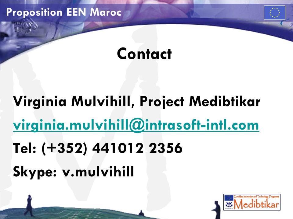 M Proposition EEN Maroc Contact Virginia Mulvihill, Project Medibtikar virginia.mulvihill@intrasoft-intl.com Tel: (+352) 441012 2356 Skype: v.mulvihill