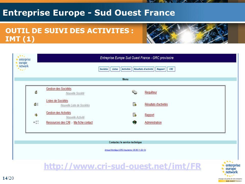 Entreprise Europe - Sud Ouest France 14/20 OUTIL DE SUIVI DES ACTIVITES : IMT (1) http://www.cri-sud-ouest.net/imt/FR