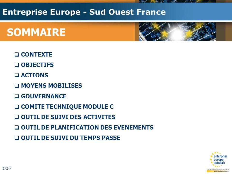 Entreprise Europe - Sud Ouest France 2/20 SOMMAIRE CONTEXTE OBJECTIFS ACTIONS MOYENS MOBILISES GOUVERNANCE COMITE TECHNIQUE MODULE C OUTIL DE SUIVI DES ACTIVITES OUTIL DE PLANIFICATION DES EVENEMENTS OUTIL DE SUIVI DU TEMPS PASSE
