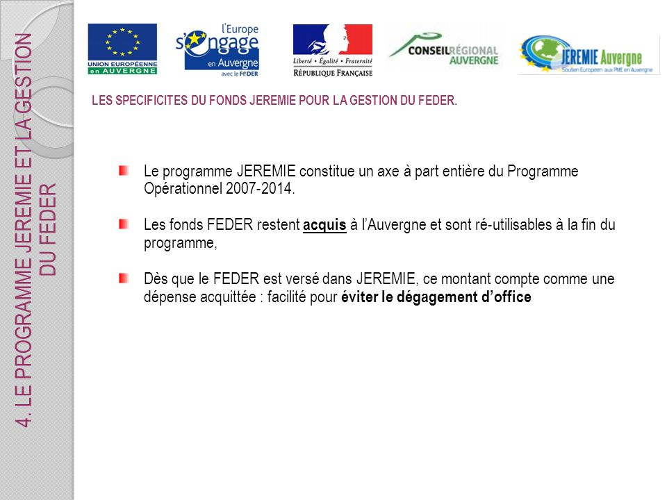 LES SPECIFICITES DU FONDS JEREMIE POUR LA GESTION DU FEDER.