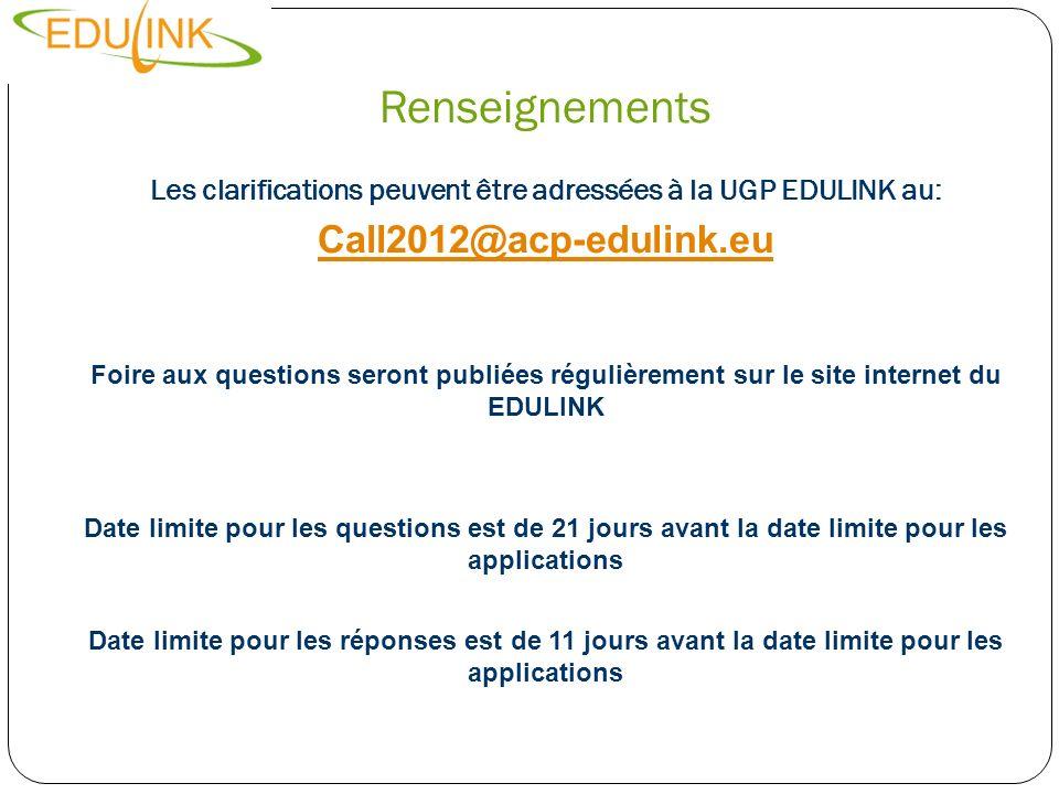 Renseignements Les clarifications peuvent être adressées à la UGP EDULINK au: Call2012@acp-edulink.eu Foire aux questions seront publiées régulièremen