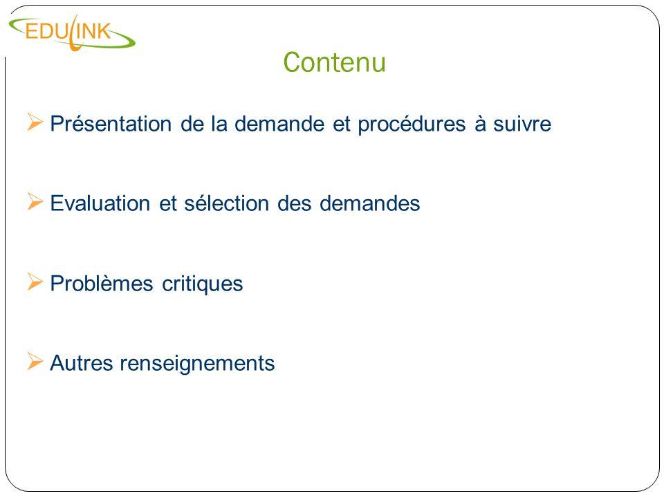 Contenu Présentation de la demande et procédures à suivre Evaluation et sélection des demandes Problèmes critiques Autres renseignements