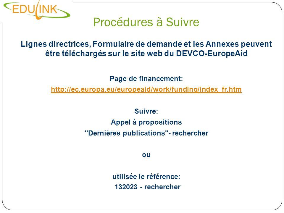 Procédures à Suivre Lignes directrices, Formulaire de demande et les Annexes peuvent être téléchargés sur le site web du DEVCO-EuropeAid Page de finan