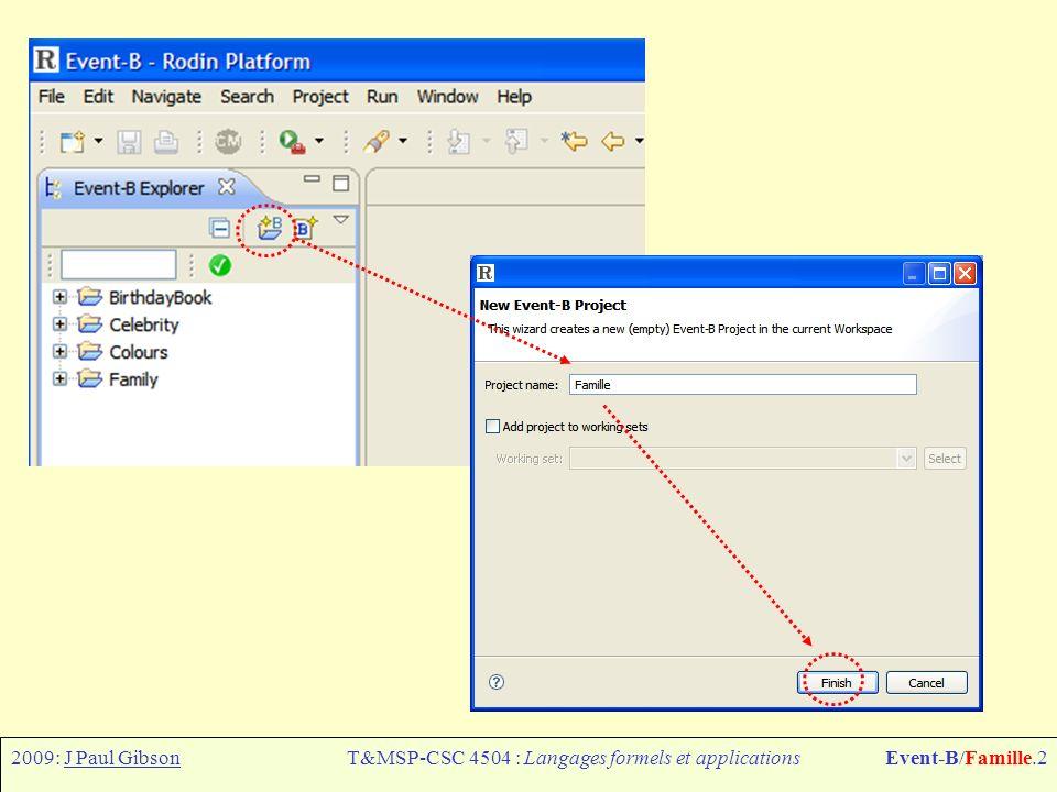 2009: J Paul GibsonT&MSP-CSC 4504 : Langages formels et applicationsEvent-B/Famille.2