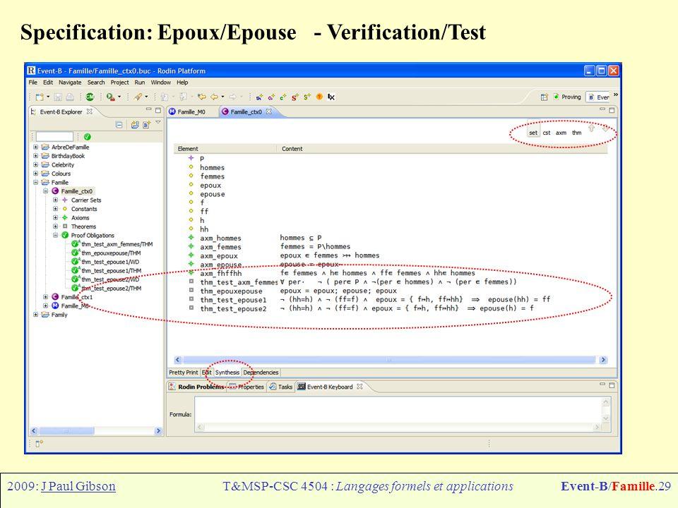 2009: J Paul GibsonT&MSP-CSC 4504 : Langages formels et applicationsEvent-B/Famille.30 Specification: Famille_ctx0 - Version finale Pourquoi pas la transformer en pdf (en utilisant plugin B2latex)?