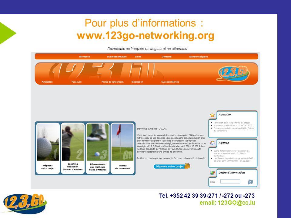 Pour plus dinformations : www.123go-networking.org Tel. +352 42 39 39-271 / -272 ou -273 email: 123GO@cc.lu Disponible en français, en anglais et en a