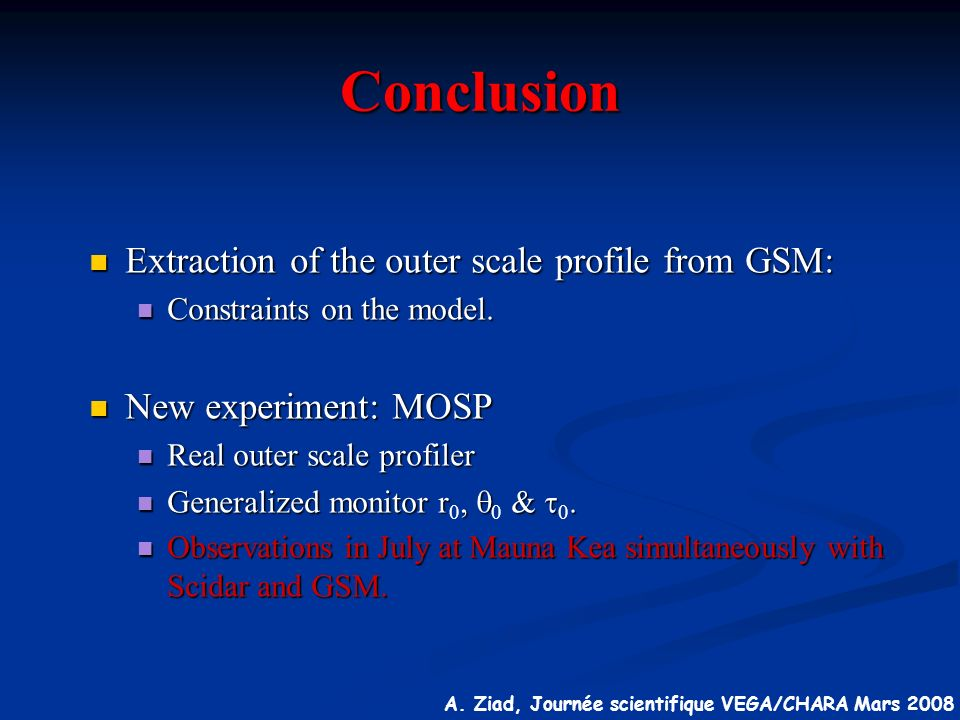 A. Ziad, Journée scientifique VEGA/CHARA Mars 2008 Conclusion Extraction of the outer scale profile from GSM: Extraction of the outer scale profile fr