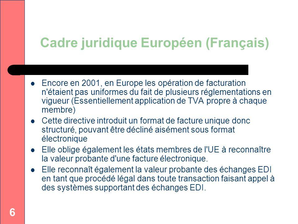 6 Cadre juridique Européen (Français) Encore en 2001, en Europe les opération de facturation n'étaient pas uniformes du fait de plusieurs réglementati
