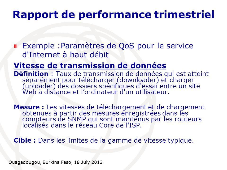 Ouagadougou, Burkina Faso, 18 July 2013 Rapport de performance trimestriel Exemple :Paramètres de QoS pour le service d'Internet à haut débit Vitesse