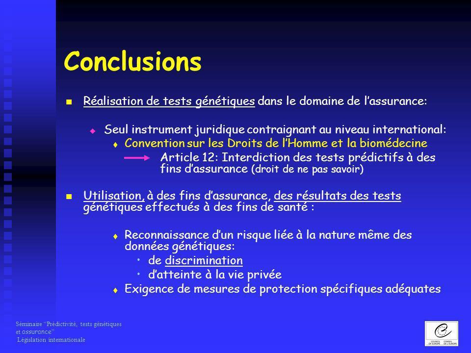 Séminaire Prédictivité, tests génétiques et assurance Législation internationale Conclusions Réalisation de tests génétiques dans le domaine de lassur