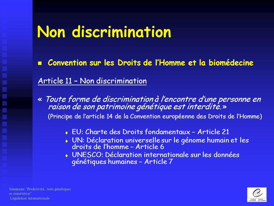Séminaire Prédictivité, tests génétiques et assurance Législation internationale Non discrimination Convention sur les Droits de lHomme et la biomédec