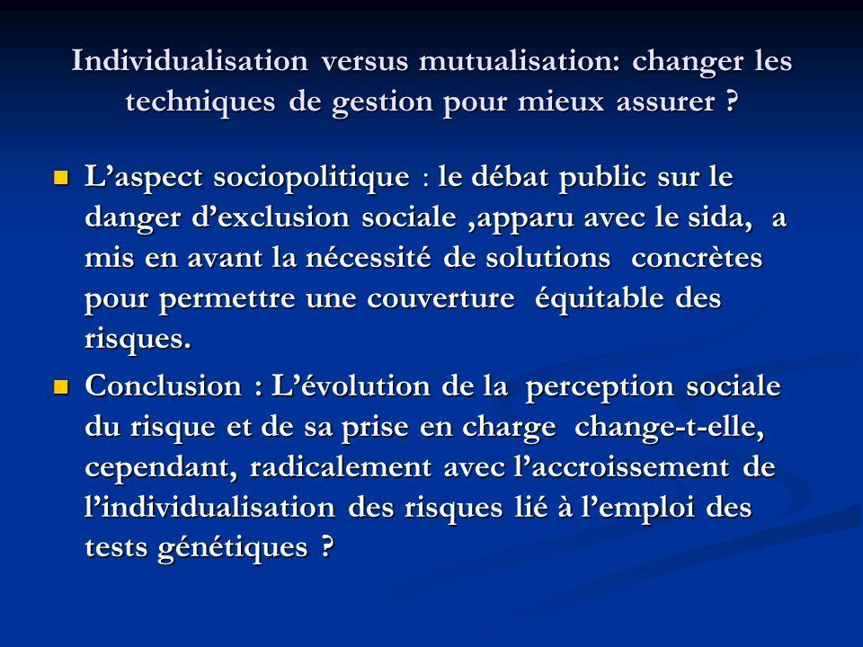 Individualisation versus mutualisation: changer les techniques de gestion pour mieux assurer ? Laspect sociopolitique : le débat public sur le danger