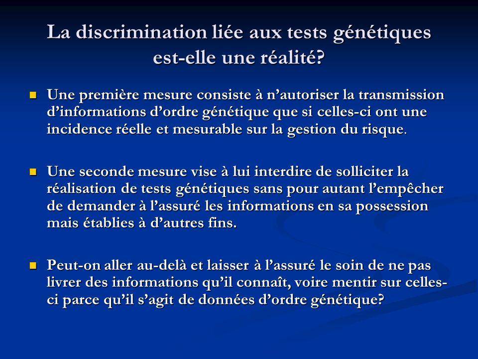 La discrimination liée aux tests génétiques est-elle une réalité? Une première mesure consiste à nautoriser la transmission dinformations dordre génét