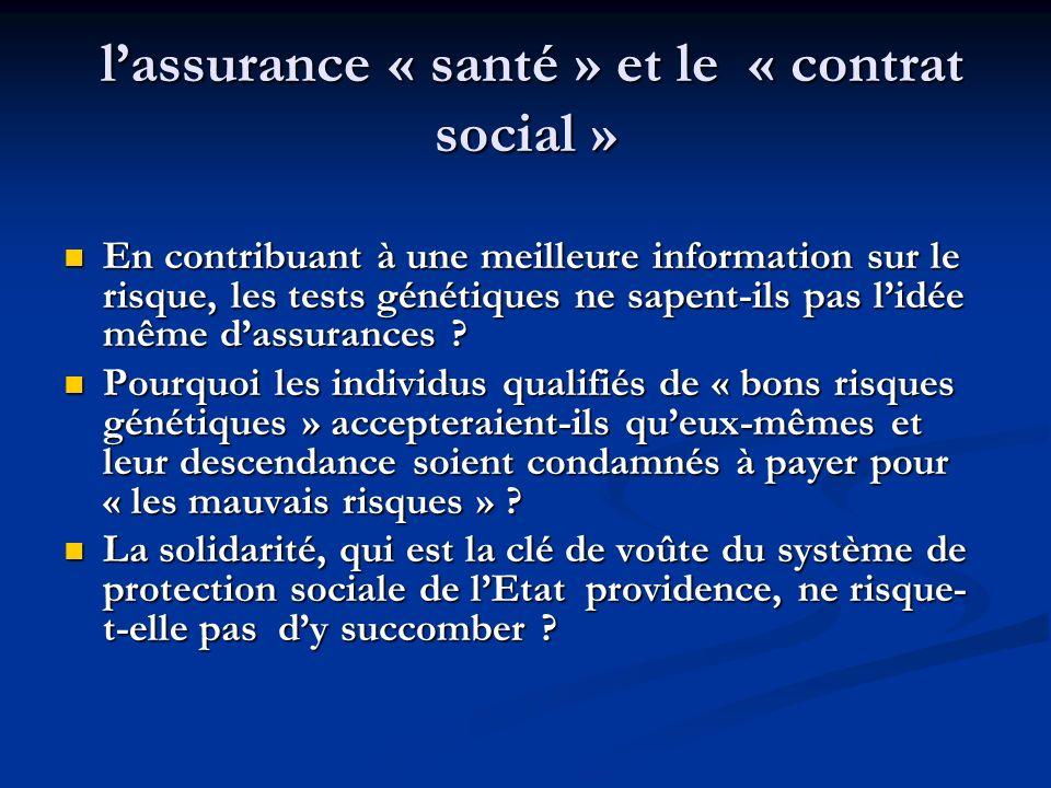 lassurance « santé » et le « contrat social » lassurance « santé » et le « contrat social » En contribuant à une meilleure information sur le risque,
