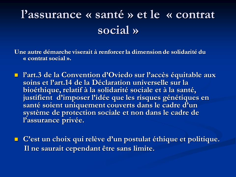 lassurance « santé » et le « contrat social » Une autre démarche viserait à renforcer la dimension de solidarité du « contrat social ». lart.3 de la C
