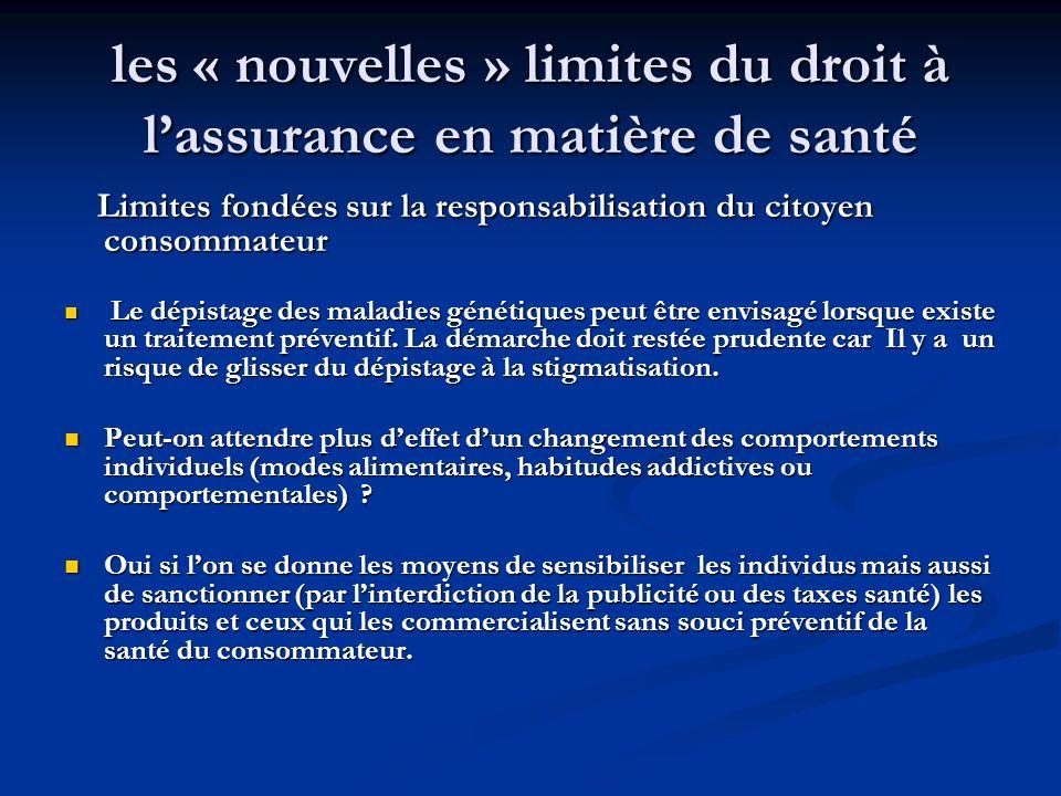 les « nouvelles » limites du droit à lassurance en matière de santé Limites fondées sur la responsabilisation du citoyen consommateur Limites fondées