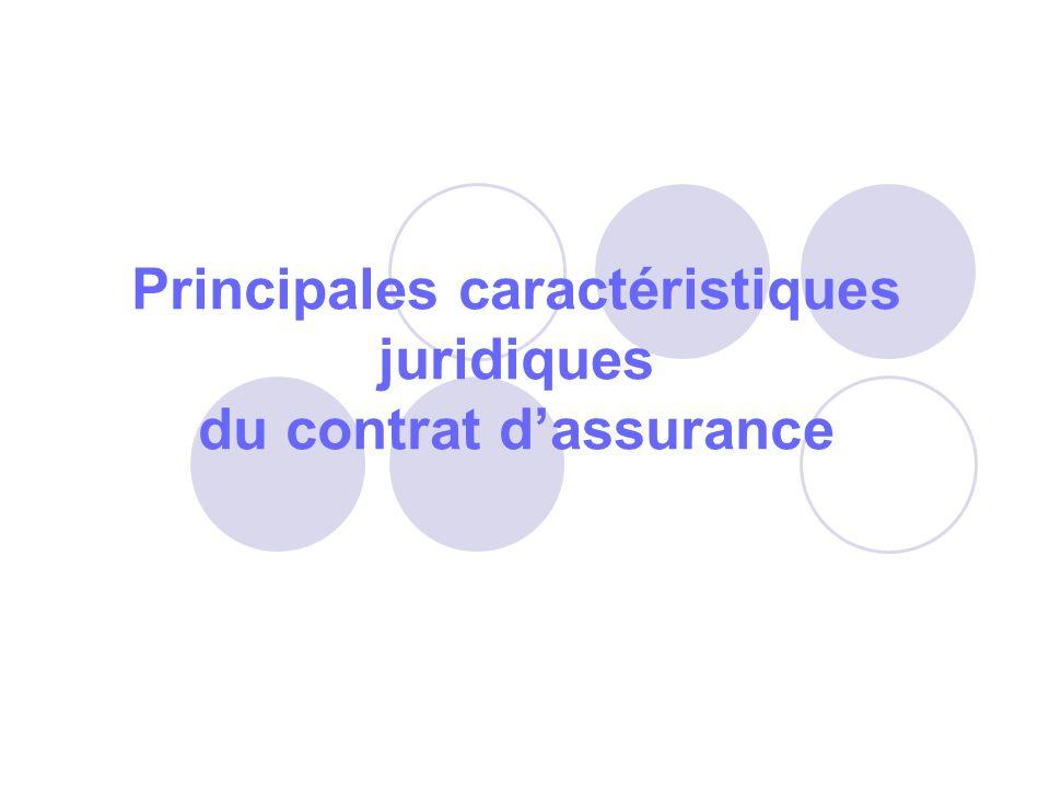 Principales caractéristiques juridiques du contrat dassurance